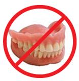 No Dentures, get dental implants!